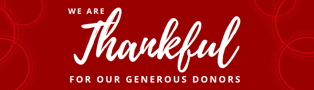 We are thankful for our generous donors