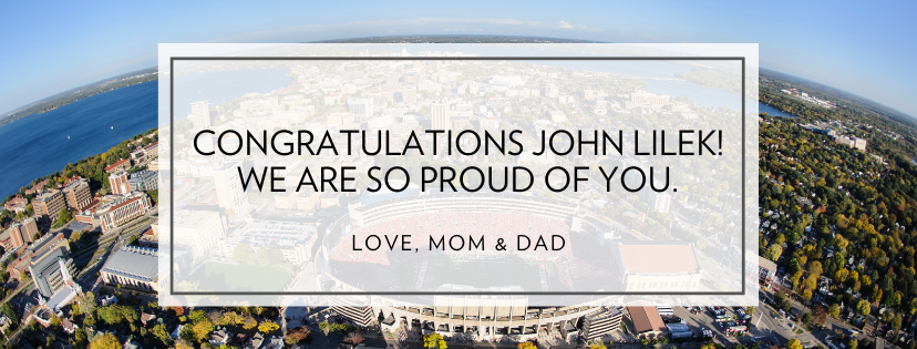 View of Madison, WI with Text: Congratulations John Lilek! We are so Proud of you!